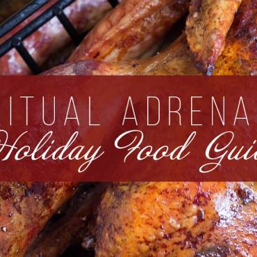 Spiritual Adrenaline: Holiday Food Guide